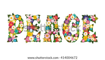 Peace lettering with colorful flowers. Isolated vector design. - stock vector