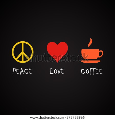 Peace Love Quotes Endearing Peace Love Coffee Coffee Quotes Template Stock Vector 573758965