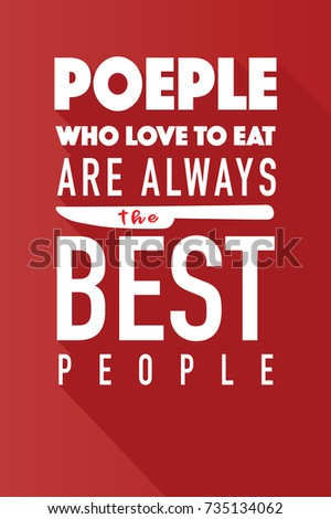 People Who Love To Eat Typography Kitchen Poster. Spoon Fork With Food  Related Quote.