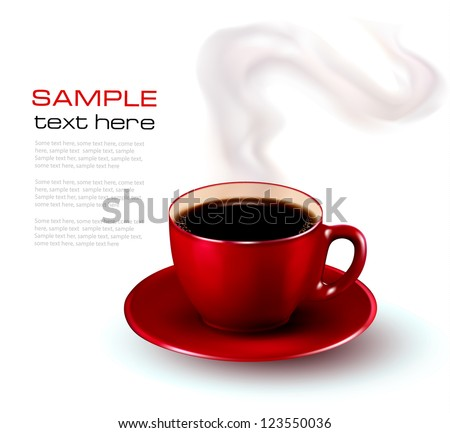 Perfect red cup of coffee with steam. Vector illustration. - stock vector