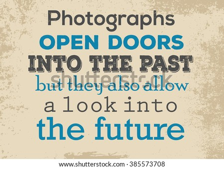 Photography quote. Photographs open doors into the past but they also allow a look  sc 1 st  Shutterstock & Photography Quote Photographs Open Doors Into Stock Vector ... pezcame.com
