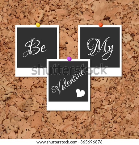 Photos on cork with an inscription Be My Valentine - stock vector
