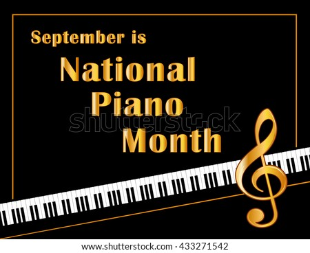 Piano Month Poster, national celebration of pianos and musicians held every September in USA, black and white horizontal design with gold text and treble clef on piano keyboard background. - stock vector