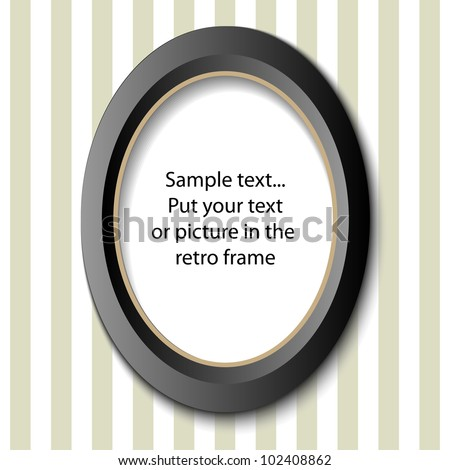Picture frame in retro design, for your text or image, seamless eps10 vector - stock vector