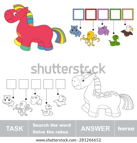 Pink rainbow horse toy. What is the word hidden? Task and answer. Page to be colored. Hidden word to be colored. Find the answer. Solve the rebus. Find the word.  - stock vector