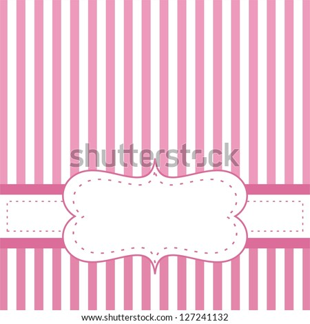 Pink valentines vector card or wedding invitation with white stripes on cute pink background with white space to put your own text message. . For baby shower or birthday party. - stock vector