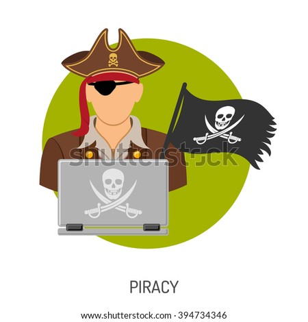 Piracy Vector Concept with Flat Icons for Flyer, Poster, Web Site, Advertising Like Pirate, Laptop and Flag. - stock vector
