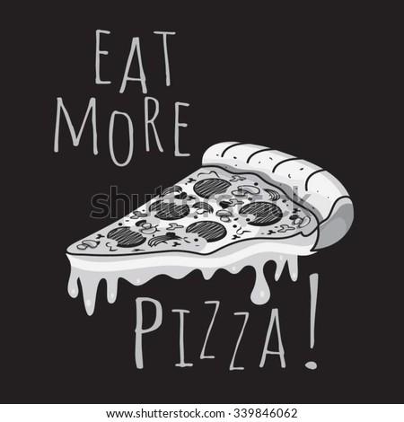 Pizza illustration, typography, t-shirt graphics, vectors - stock vector