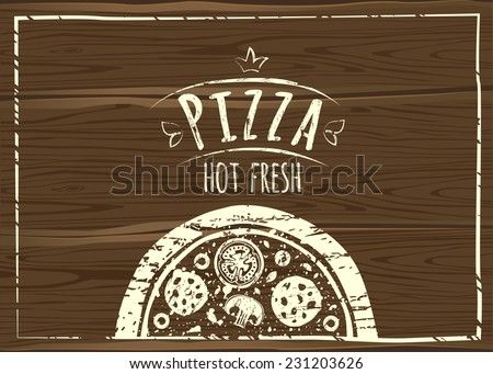 Pizza poster on a wooden board.  - stock vector
