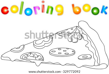 Pizza with salami, tomato, mushrooms, peppers, olives. Coloring book for kids about food. Vector illustration - stock vector