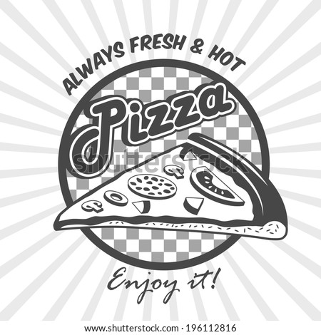 Pizzeria advertising fresh hot enjoy poster with pizza cut slice black and white vector illustration - stock vector