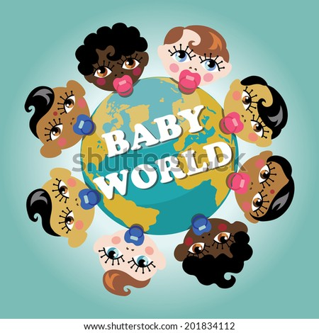 "Planet earth and baby born faces of different Nations.Inscription ""Baby world"".A symbol of peace and friendship of peoples in vector illustration - stock vector"