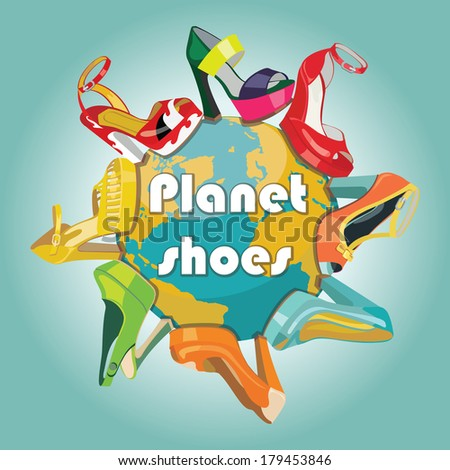 Planet earth and set of Colorful fashion women's shoes,open shoes,High heel shoes ,gorgeous shoes,open toe shoes.Casual and festive.Fashion illustration,vector - stock vector