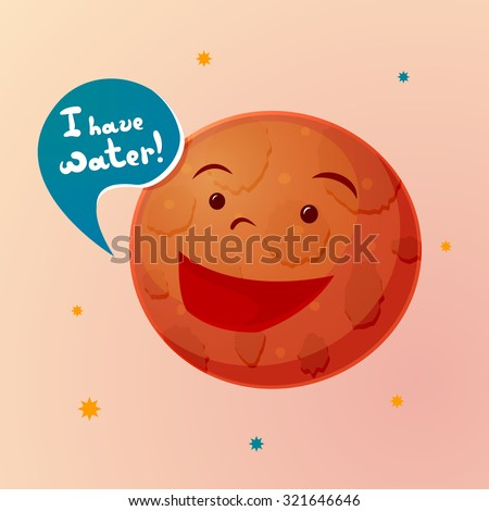 Planet Mars with cartoon face appeals to humans with a message about the availability of water on the red planet, vector illustration - stock vector