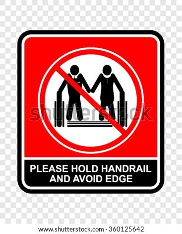 please hold handrail and avoid edge, sign vector - stock vector