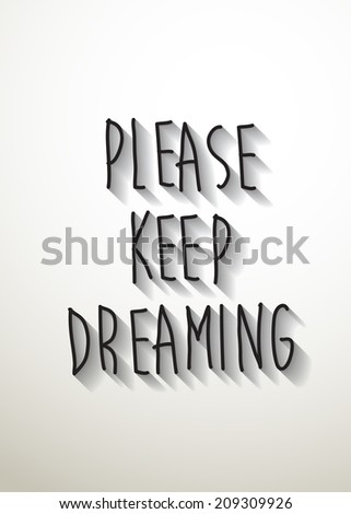 please keep dreaming typo with shadow vector,Eps 10 - stock vector