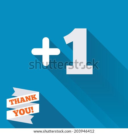 Plus one sign. Add one symbol. One more. White flat icon with long shadow. Paper ribbon label with Thank you text. Vector - stock vector