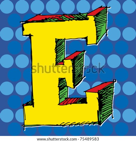pop-art alphabet, hand drawn letter E - stock vector