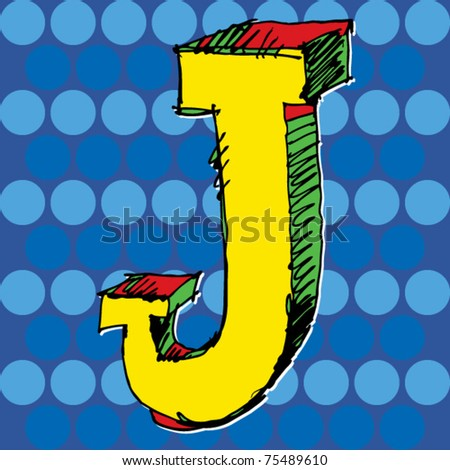 pop-art alphabet, hand drawn letter J - stock vector