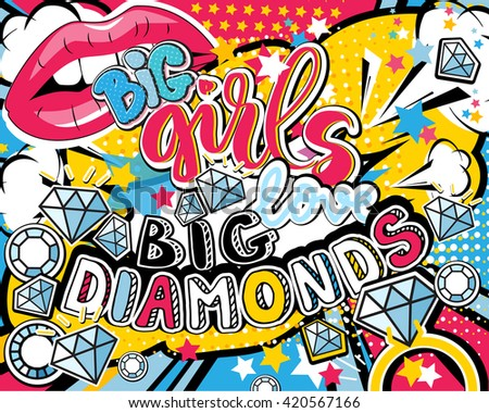 Pop art Big girl love big diamonds quote type with lips, diamonds, ring and stars vector elements. Bang, explosion decorative halftone poster illustration. - stock vector