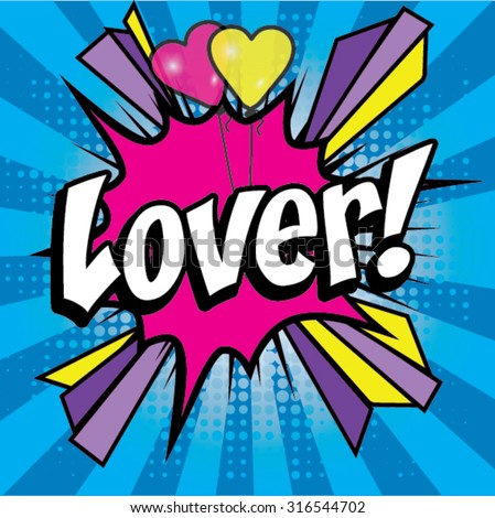 "Pop Art comics icon ""lover!"". Speech Bubble Vector illustration."