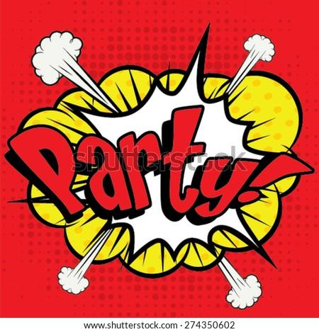"Pop Art comics icon ""Party!"". Speech Bubble Vector illustration. - stock vector"