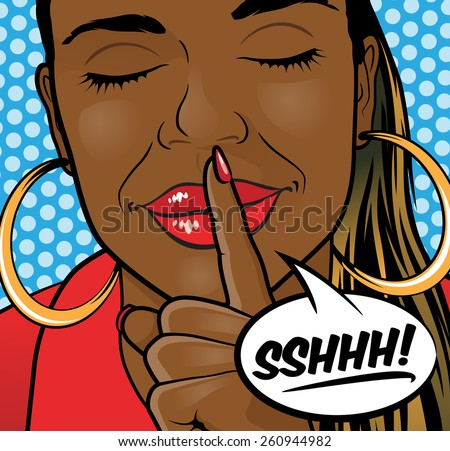 Pop Art Styled Illustration of aa African American Girl putting her forefinger to her lips to indicate silence is required with Speech Bubble. - stock vector