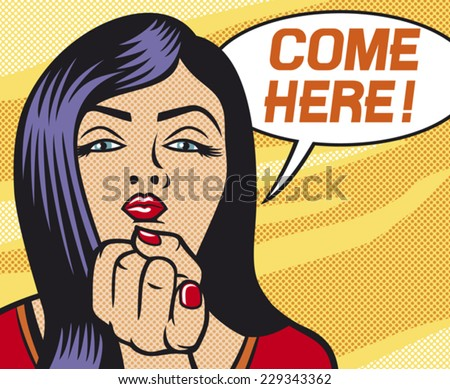 pop art woman shows came here gesture (beauty young woman calling you to come here gesturing with finger, pop art illustration of a sexy girl) - stock vector