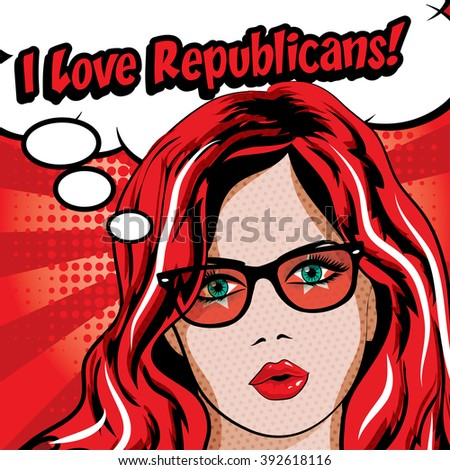 Pop Art Woman with Glasses - I LOVE REPUBLICANS! sign. vector illustration. Election. Vote for America. - stock vector