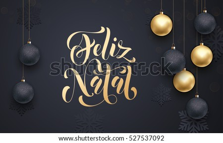 Portuguese Merry Christmas Feliz Natal golden decoration ornament with Christmas ball on vip black background with snowflake pattern. Premium luxury Christmas holiday greeting card. Gold calligraphy
