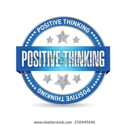 positive thinking seal illustration design over a white background - stock vector