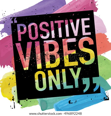 Positive Vibes Only / Positive Thinking Concept / Inspirational Quote  Typography Print Poster Design