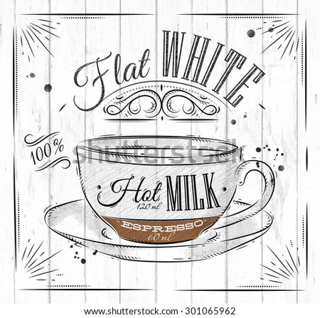 Poster coffee flat white in vintage style drawing on wood background - stock vector