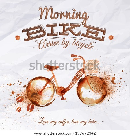 Poster coffee spot bike with lettering Morning bike arrive by bicycle Love my coffee, love my bike - stock vector