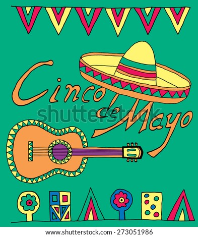 Poster for fiesta time with colorful hand drawn attributes of mexican holiday. Cinco de Mayo banner.