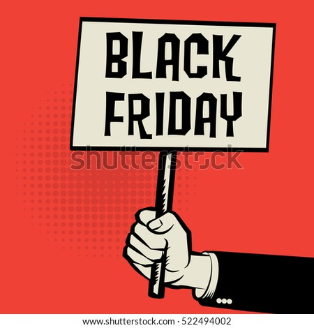 Poster in hand, business concept with text Black Friday, vector illustration