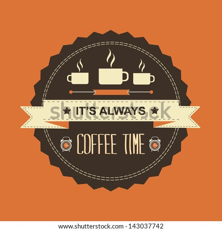 Poster It's always coffee time.Typography.Vector illustration. - stock vector