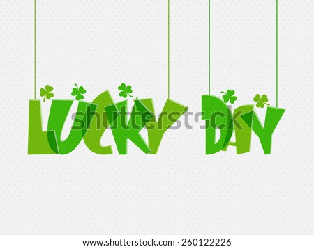 Poster or banner design for Lucky Day, Happy St. Patrick's Day celebration.   - stock vector