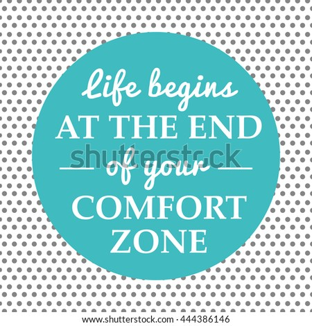 Poster quote, life begins at the end of your comfort zone