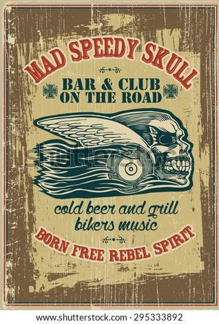 Poster retro design Mad Speedy Skull Bar and Club  with biker skull, and vintage fonts. vector illustration. grunge effect in separate layer. - stock vector