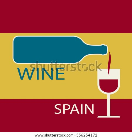 Poster Spain wine on the background of the flag. A bottle of wine with a wineglass - stock vector
