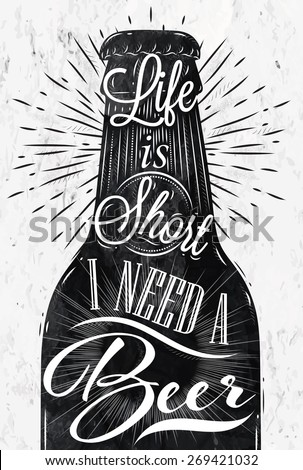 Poster wine glass restaurant in retro vintage style lettering life is short I need a beer in black and white graphics - stock vector