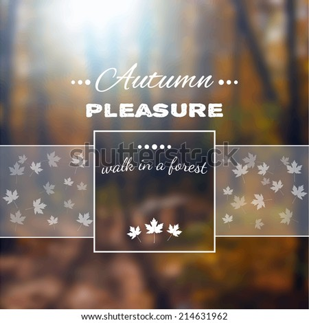 Poster with autumn landscape. Motto, slogan for autumn season. Maple leaves on a autumn forest background. Square emblem for autumn poster about walk in a autumn forest. Photo background with a wood. - stock vector