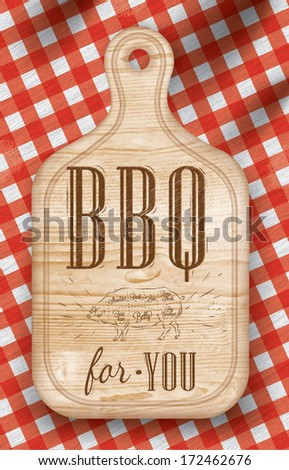 Poster with meat cutting loft wood board lettering BBQ for you on a red checkered tablecloth. - stock vector