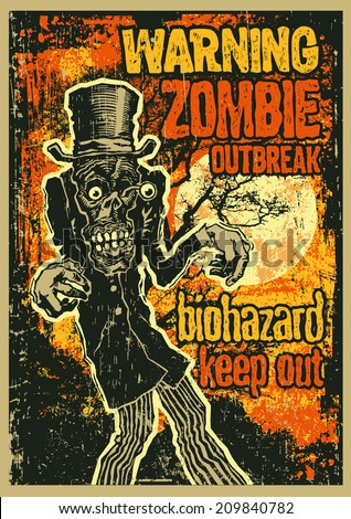 Poster Zombie Outbreak. Sign board with zombie, hand-written fonts, words Zombie Outbreak Biohazard Keep Out and textures. vector illustration. grunge effect in separate layer.  - stock vector