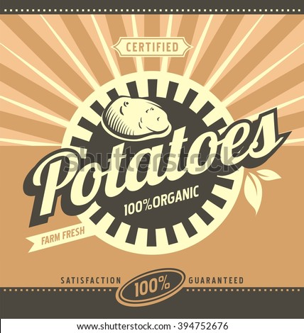 Potatoes retro ad concept. Vector label illustration for 100% organic product. Vintage fresh farm food graphic design poster template. Vegetables and leaves. - stock vector