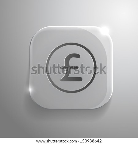 Pound Icon on gray glass  Button. Vector Money Symbol.eps10