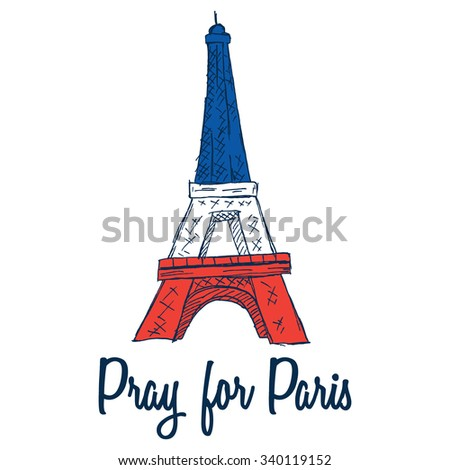 Pray For Paris With France Flag Color On Eiffel Tower And Also Sketchy Style