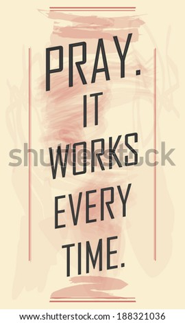 Pray, It works religious poster illustration vector - stock vector