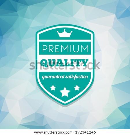 Premium quality - stock vector